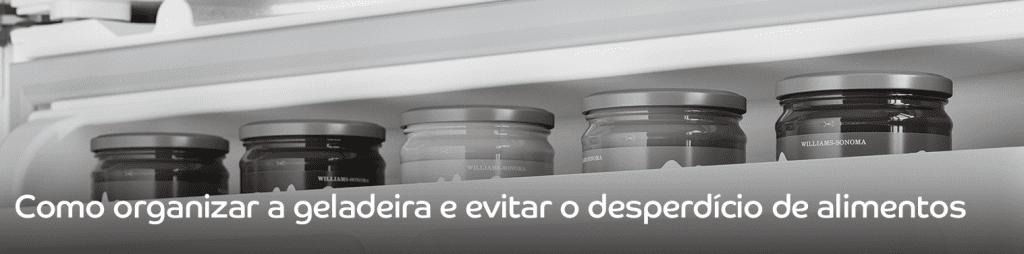 desperdício de alimentos na geladeira