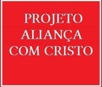 PROJETO ALIANCA COM CRISTO