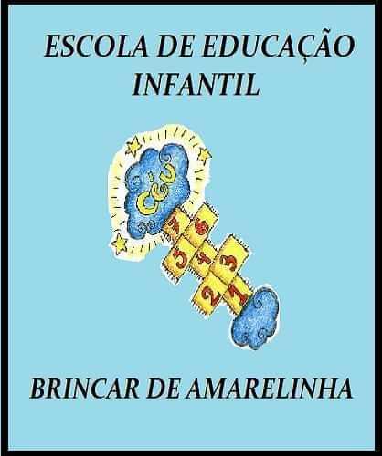 ESCOLA DE ED. INFANTIL BRINCAR DE AMARELINHA
