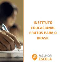 Instituto Educacional Frutos para o Brasil