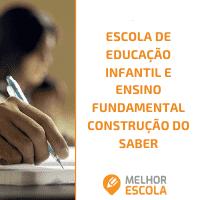 Escola de Educação Infantil e Ensino Fundamental Construção do Saber