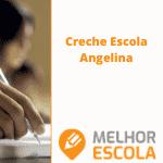 Escola Creche Angelina