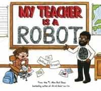 My Teacher Is A Robot Picturebook