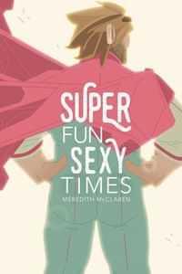 Super Fun Sexy Times GN V1