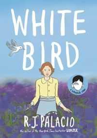White Bird A Wonder Story GN