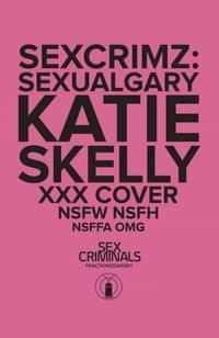 Sex Criminals Sexual Gary Special CVR B XXX Skelly