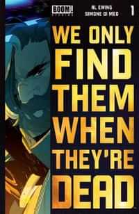 We Only Find Them When Theyre Dead #1 Fourth Printing