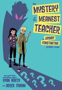 Mystery Of The Meanest Teacher A Johnny Constantine GN