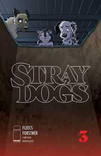 Stray Dogs #3 CVR A Forstner and Fleecs